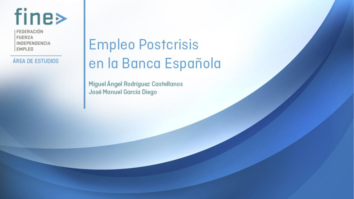 EMPLEO POSTCRISIS EN LA BANCA ESPAÑOLA